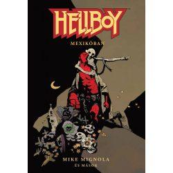 Hellboy Rövid történetek 1. - Mexikóban - ELŐRENDELÉS